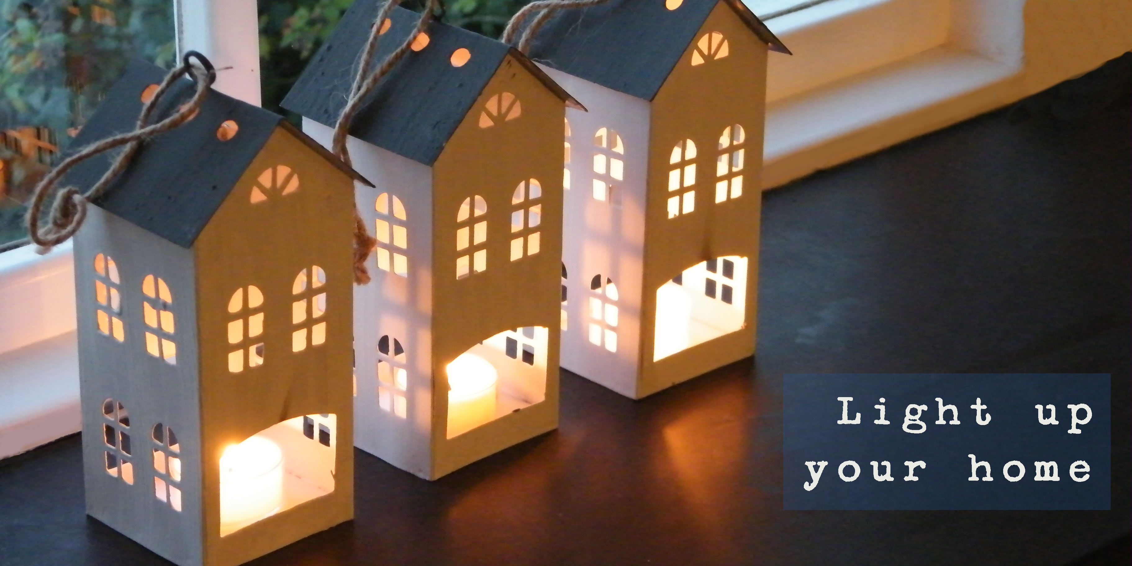 Light up your home - house lanterns